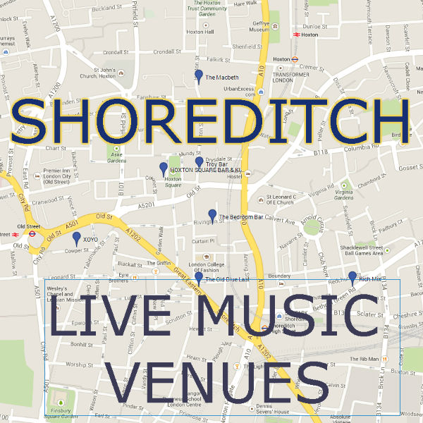 Music venues in London (part 3) Shoreditch