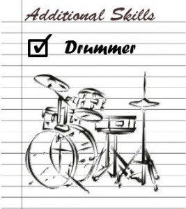 Include drumming in your skills section
